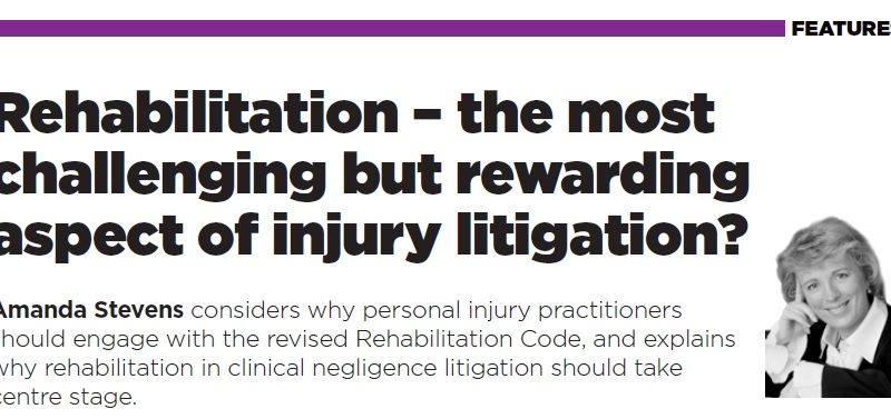 Rehabilitation – the most challenging but rewarding aspect of injury litigation?